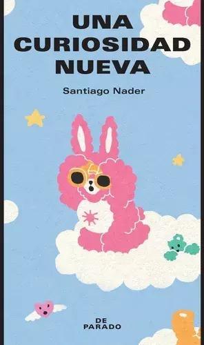 Una Curiosidad Nueva - Santiago Nader