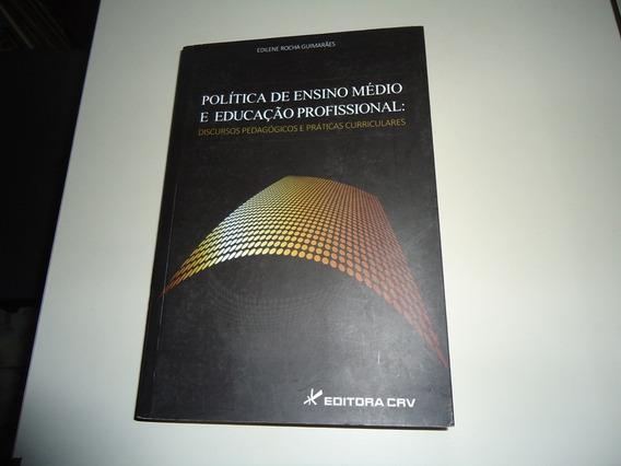 Livro: Política De Ensino Médio E Educação Profissional