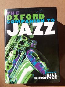 Livro The Oxford Companion To Jazz Bill Kirchner