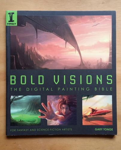 Imagen 1 de 2 de Bold Visions The Digital Painting Bible