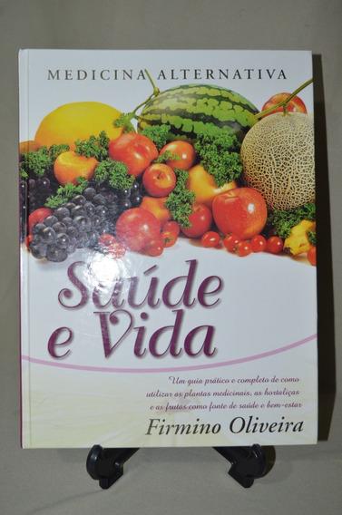 Livro Saúde E Vida-medicina Alternativa-f.oliveira- Nº 5794g