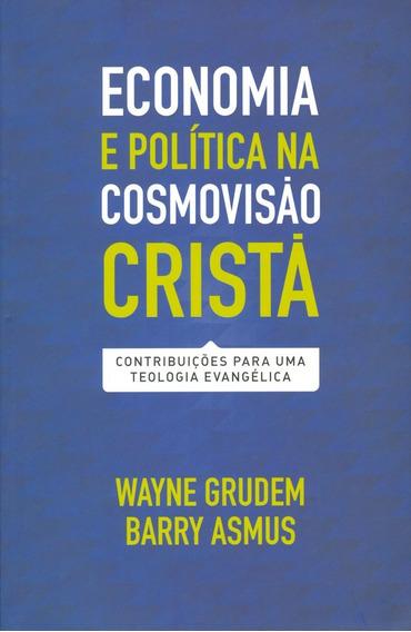 Livro Wayne Grudem - Economia E Polítca Cosmovisão Cristã