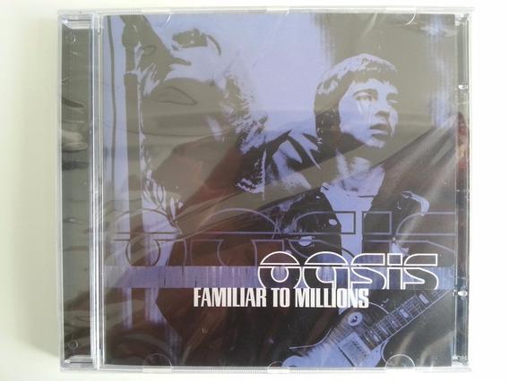 Cd Oasis Familiar To Millions (2000) - Lacrado De Fábrica!!!