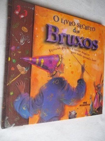 * Livro - O Livro Secreto Dos Bruxos - Infanto Juvenil