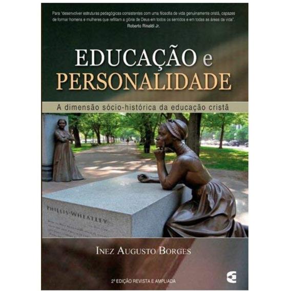 Educação E Personalidade - Inez Augusto Borges