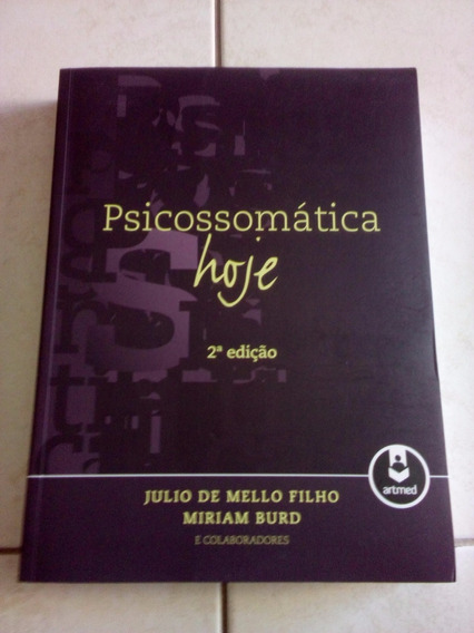Psicossomática Hoje Julio De Mello Filho E Miriam Burd #