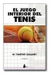 El Juego Interior Del Tenis - Timothy Gallwey - Sirio