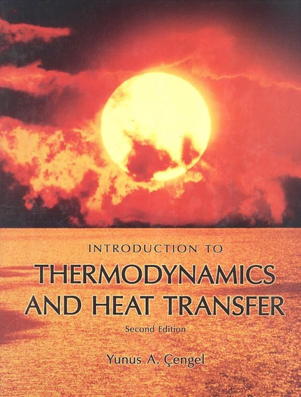 Introduction To Thermodynamics And Heat Transfer - 2nd Ed