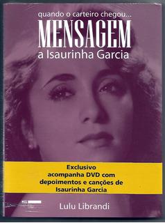 Livro Mensagem A Isaura Garcia + Dvd - Novo E Lacrado
