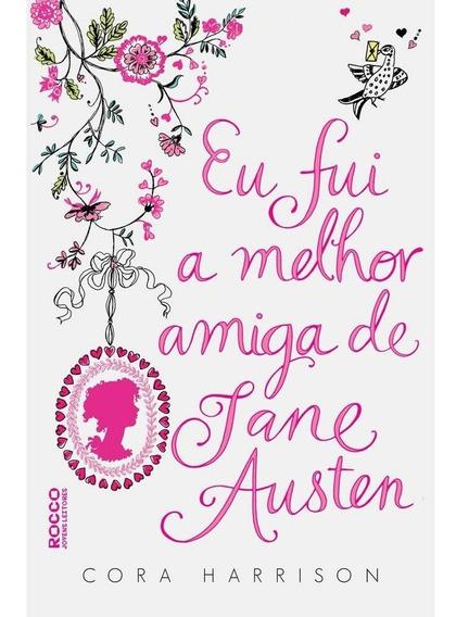 Eu Fui A Melhor Amiga De Jane Austen Livro Cora Harrison