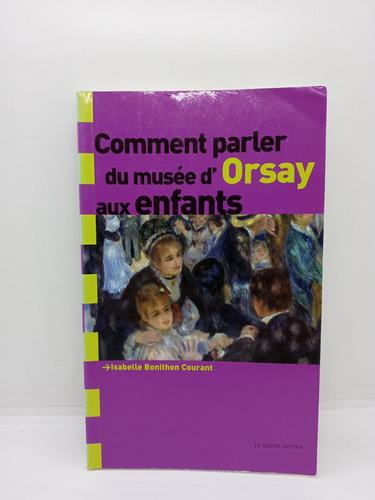 Imagen 1 de 8 de Cómo Explicar A Los Niños El Museo De Orsay - En Francés