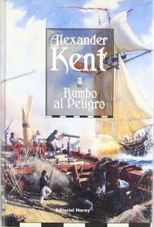 Rumbo Al Peligro, Alexander Kent, Noray