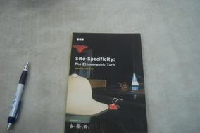 Site-specificity -the Ethnographic Turn: De-, Dis-, Ex-, Vol