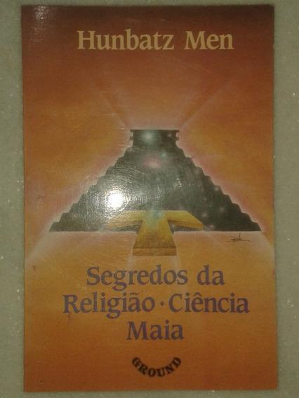 Segredos Da Religião Ciência Maia - Hunbatz Men