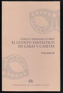 L7275. El Cuento Fantástico En Caras Y Caretas. Volumen 2