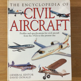 Livro The Encyclopedia Of Civil Aircraft De David Donald