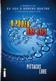 O Poder Dos Seis - Os Legados De Lorien  Pittacus Lore