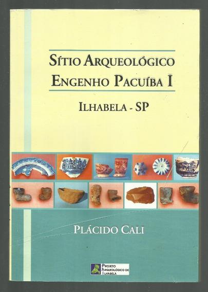 Sítio Arqueológico Engenho Pacuíba 1 - Ilhabela - Plácido