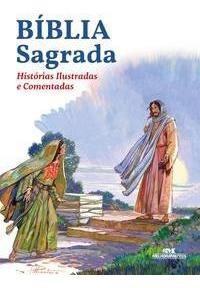Bíblia Sagrada - Histórias Ilustradas E Comentadas