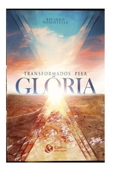 Livro Transformados Pela Glória - Ricardo Robortella