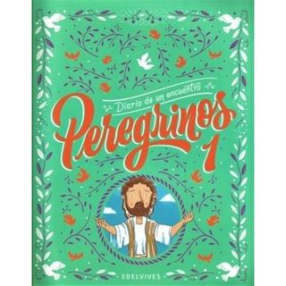 Diario De Un Encuentro - Peregrinos 1 - Edelvives