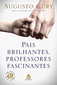 Pais Brilhantes, Professores Fascinantes- Cury- Frete 10,00