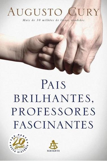 Pais Brilhantes Professores Fascinantes Agusto Cury Livro
