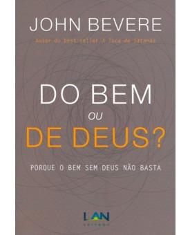 Livro Do Bem Ou De Deus? John Bevere