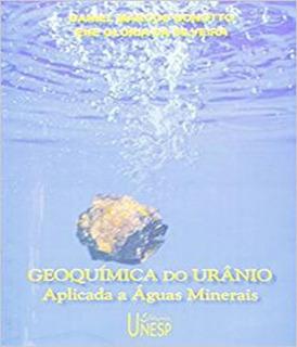 Geoquimica Do Uranio Aplicada A Aguas Minerais