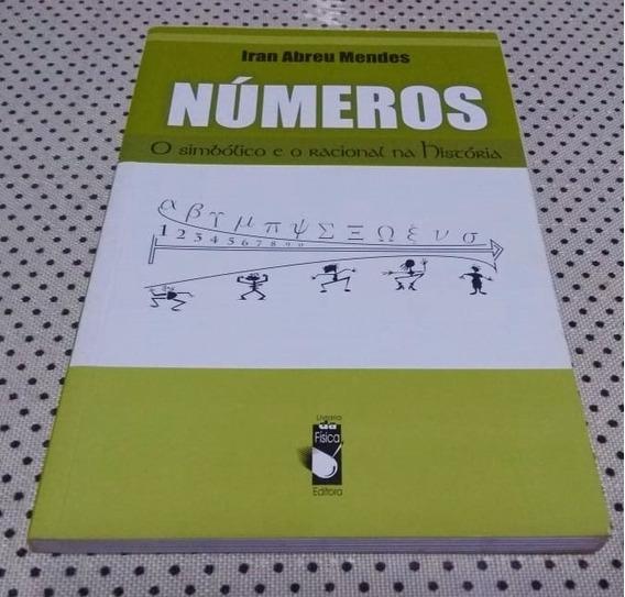 Livro Números - O Simbólico E O Racional Na História