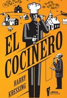 El Cocinero, Harry Kressing, Ed. Bestia Equilátera