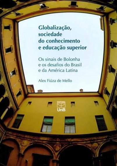 Globalizaçao, Sociedade Do Conhecimento E Educaçao Superio
