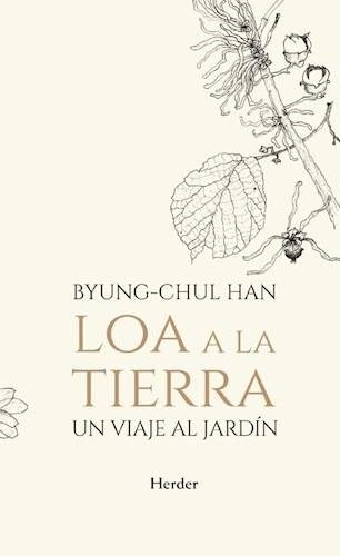 Loa A La Tierra - Byung-chul Han