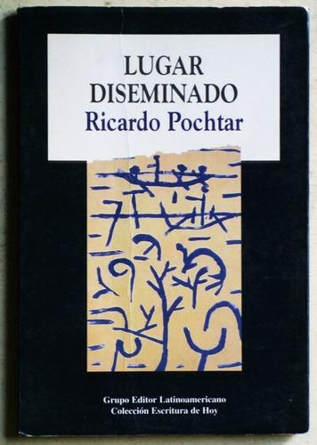 Lugar Diseminado / Ricardo Pochtar