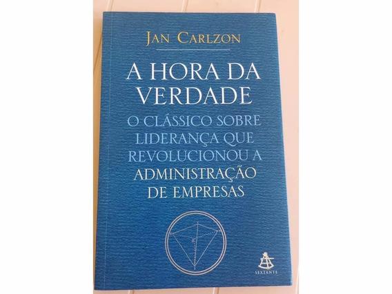 A Hora Da Verdade - Jan Carlzon - Clássico Sobre Liderança