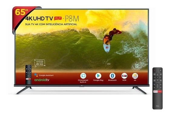 Tv Led 65 Smart 4k 65p8m Tcl - Unica