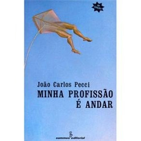 Minha Profissão É Andar - João Carlos Pecci
