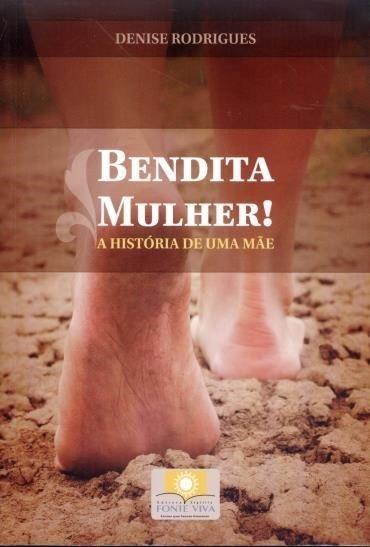 Livro Bendita Mulher - Romance Espírita