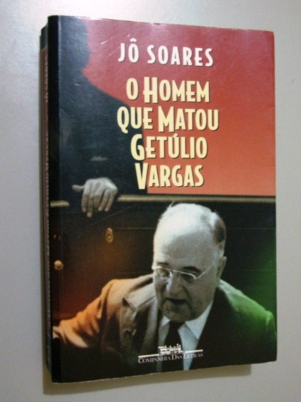 Livro O Homem Que Matou Getúlio Vargas - Jô Soares