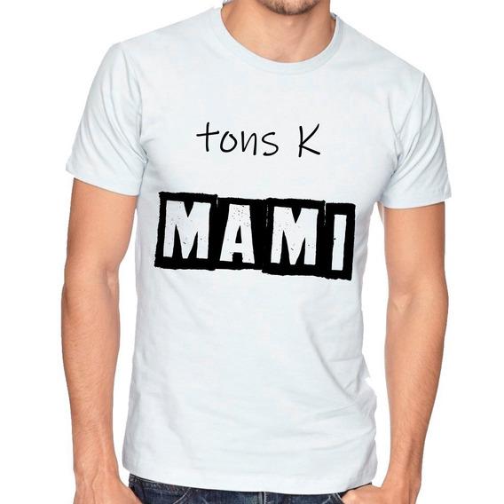 Playera Camiseta Hombre Tons K Mami #433