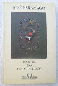 Livro Historia Do Cerco De Lisboa Jose Saramago Barato