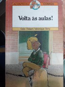 Livro Volta Às Aulas ! Colin Thibert/veronique Boiry -usado