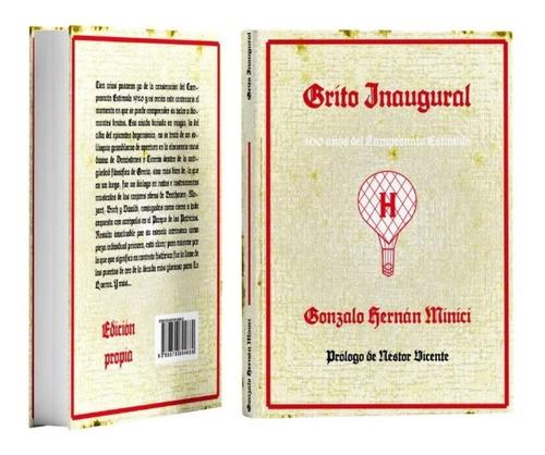 Imagen 1 de 4 de Libro Grito Inaugural; 100 Años Del Campeonato Estímulo