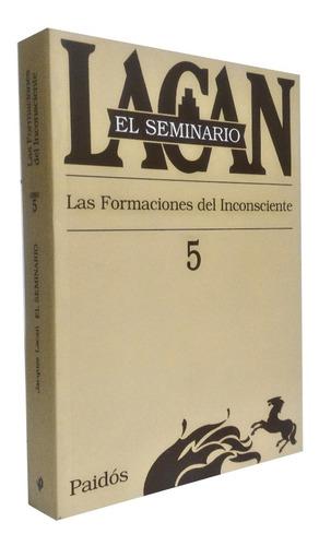 Imagen 1 de 1 de Seminario 5 De Lacan - Las Formaciones Del Inconsciente