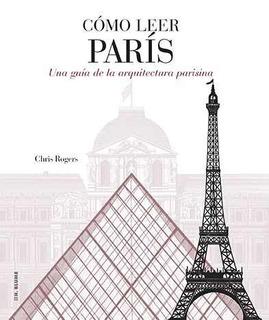 Cómo Leer Paris - Su Arquitectura, Ed. Blume