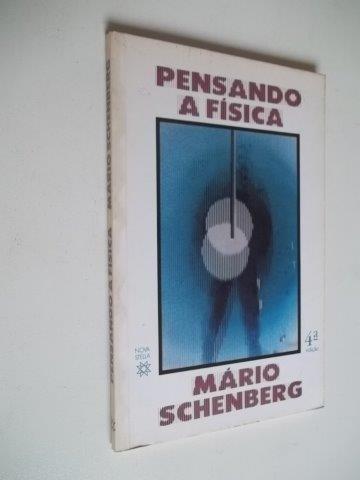 * Pensando A Fisica - Mário Schenberg - Livro