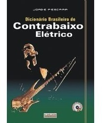 Livro Dicionário Brasileiro De Contrabaixo Elétrico.