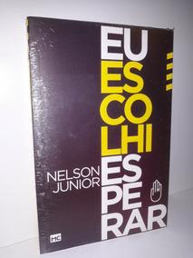 Livro: Eu Escolhi Esperar - Nelson Junior