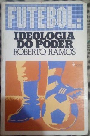 Livro - Futebol: Ideologia Do Poder