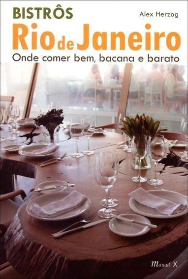 Bistrôs Rio De Janeiro - Onde Comer Bem, Bacana E Barato